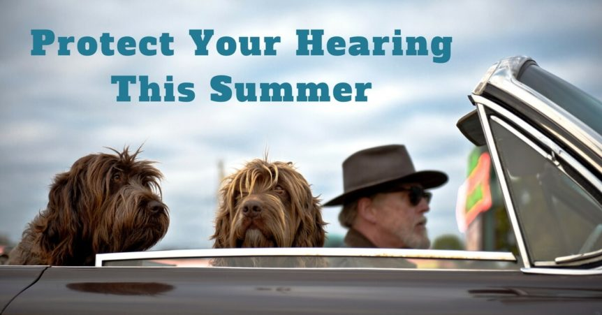 Custom Hearing Solutions - Protect Your Hearing This Summer