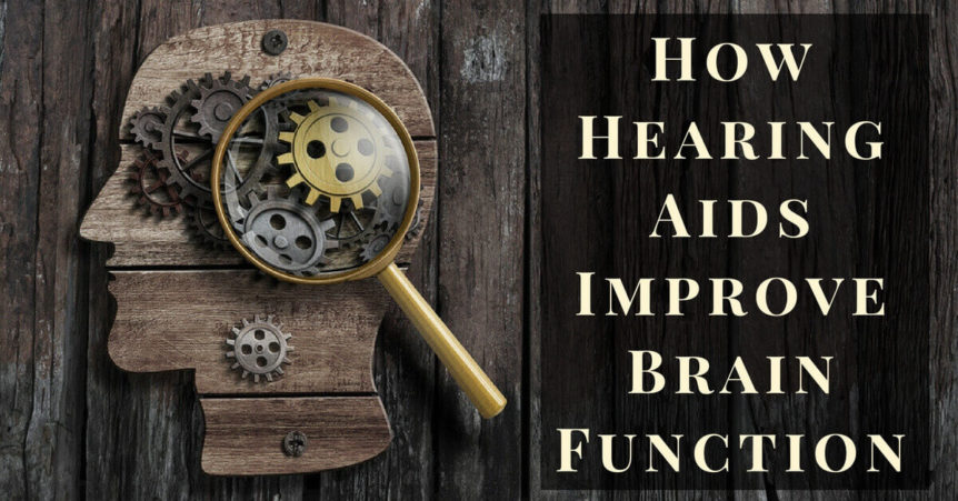 How Hearing Aids Improve Brain Function
