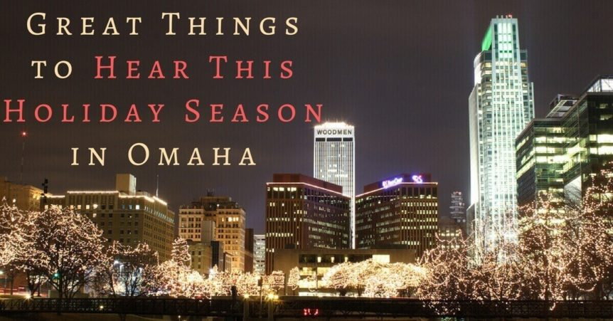 Custom Hearing Solutions - Great Things to Hear This Holiday Season in Omaha