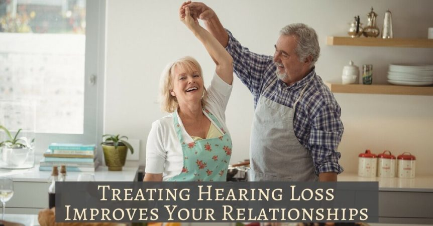 Treating Hearing Loss Improves Your Relationships