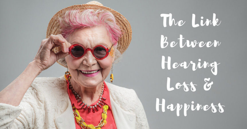 The Link Between Hearing Loss and Happiness