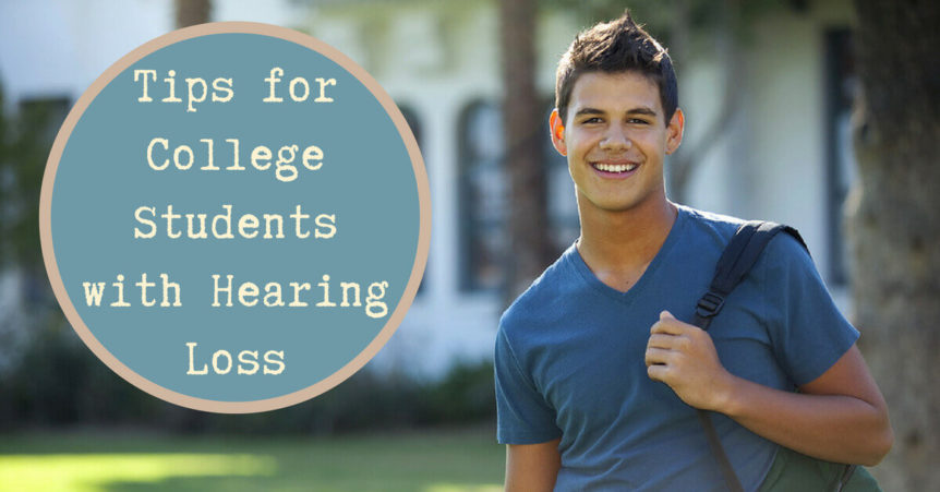 Tips for College Students with Hearing Loss